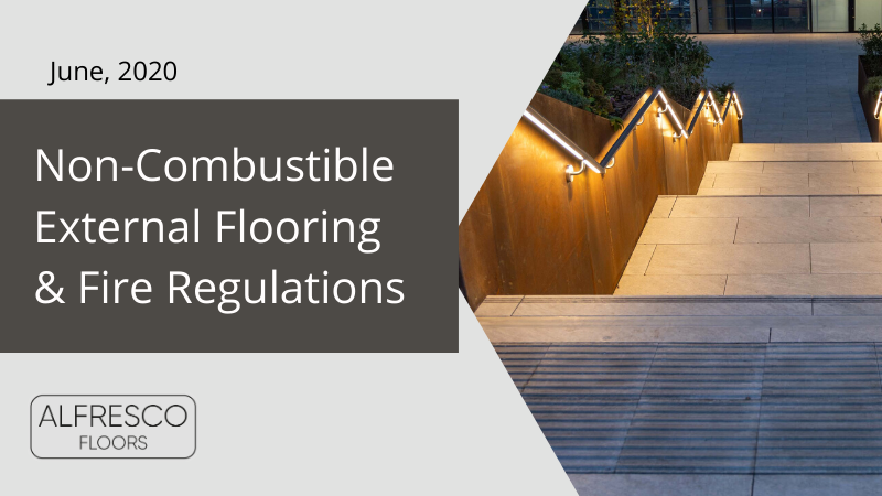 Non-Combustible External Flooring & Fire Regulations