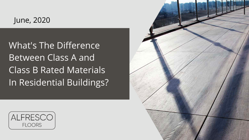 what is the difference between class a and class be rated materials for residential buildings