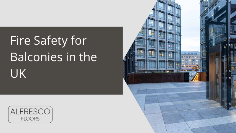 Fire Safety for balconies in the UK | Fire Safety For Balconies in the UK