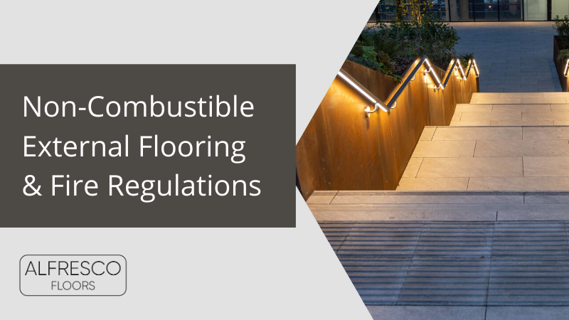 Alfresco Floors | Non combustible external flooring and fire regulations