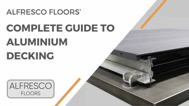 Alfresco Floors | Guide to aluminium decking