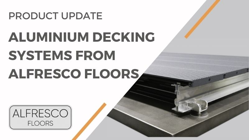 Aluminium decking systems from Alfresco Floors