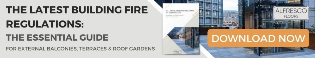 Download your guide to the latest building fire regulations for external balconies, terraces and roof gardens