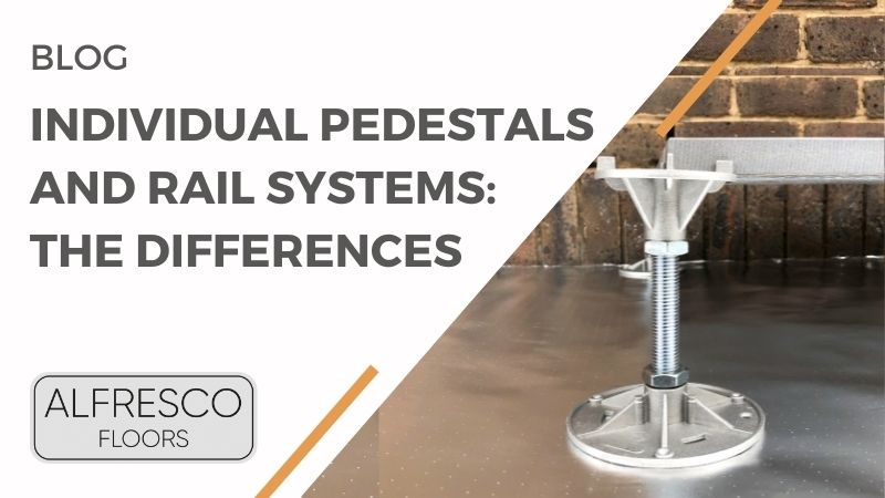 Individual Pedestals and Rail Systems The Differences | Alfresco Floors